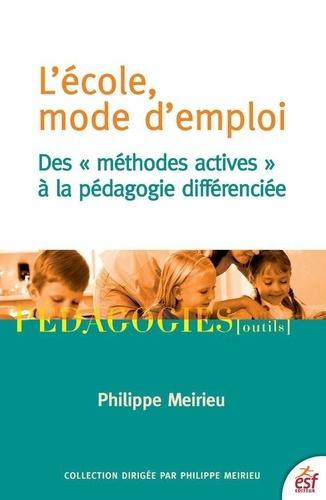 """L'école, mode d'emploi. Des """"méthodes actives"""" à la pédagogie différenciée"""