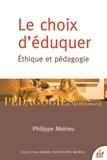 Philippe Meirieu - Le choix d'éduquer - Ethique et pédagogie.