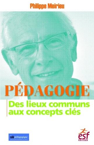 Pédagogie : des lieux communs aux concepts clés 2e édition