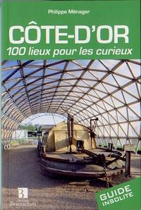 Philippe Ménager - Côte-d'Or - 100 lieux pour les curieux.