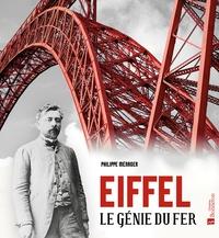 Philippe Ménager - Eiffel, le génie du fer.