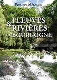 Philippe Ménager - Fleuves & rivières de Bourgogne.