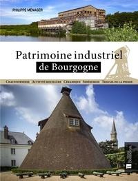 Philippe Ménager - Patrimoine industriel de Bourgogne.