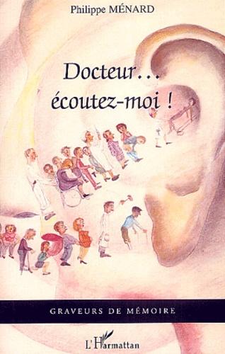 Philippe Ménard - Docteur... écoutez-moi !.