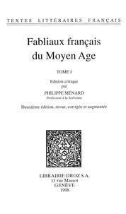 Philippe Ménard - Fabliaux français du Moyen Age. Tome I - Deuxième édition, revue, corrigée et augmentée.