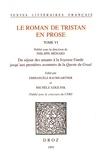 Philippe Ménard - Le roman de Tristan en prose Tome 6 : Du séjour des amants à la Joyeuse Garde jusqu'aux premières aventures de la Queste du Graal.