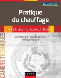 Ebook téléchargement gratuit ita Pratique du chauffage  - en 26 fiches-outils par Philippe Menard, Jack Bossard, Jean Hrabovsky 9782100718108