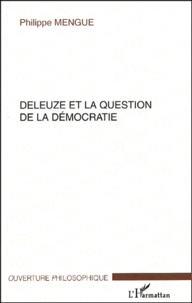 Philippe Mengue - Deleuze et la question de la démocratie.