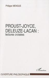 Philippe Mengue - Proust-Joyce, Deleuze-Lacan - Lectures croisées.