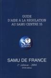 Philippe Menthonnex - Guide d'aide à la régulation au SAMU Centre 15.