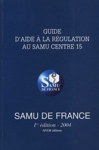 Guide daide à la régulation au SAMU Centre 15.pdf