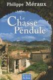 Philippe Méraux - Le Chasse-Pendule.
