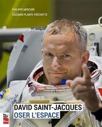 David Saint-Jacques, oser l'espace - Philippe Mercure | Showmesound.org