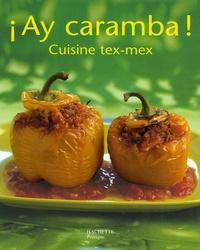 Philippe Mérel et Rina Nurra - Ay caramba ! - Cuisine Tex Mex.