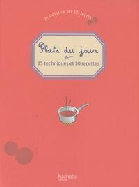 Philippe Mérel - Plats du jour - 15 techniques et 30 recettes.