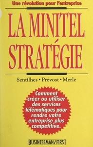 Philippe Merle et Frédéric Prévost - La minitel stratégie.