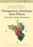 Philippe Mérot et Vincent Dubreuil - Changement climatique dans l'Ouest - Evaluation, impacts, perceptions.