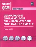Philippe Mertz - Dermatologie, ophtalmologie - ORL-Stomatologie, chirurgie maxillo faciale. Fiches pour l'iECN.
