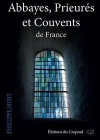 Philippe Mery - Abbayes, prieurés et couvents de France.