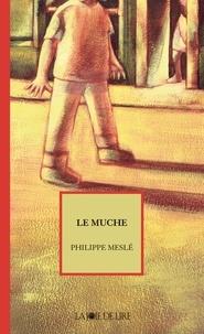 Philippe Meslé - Le Muche.