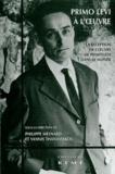 Philippe Mesnard et Yannis Thanassekos - Primo Levi à l'oeuvre - La réception de l'oeuvre de Primo Levi dans le monde.