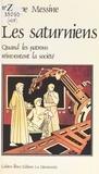Philippe Messine - Les saturniens : quand les patrons réinventent la société - Quand les patrons réinventent le social.
