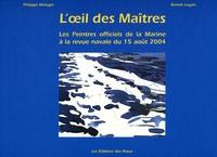 Philippe Metzger et Benoît Lugan - L'oeil des maîtres - Les peintres officiels de la Marine à la revue navale du 15août 2004.
