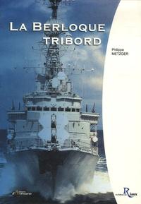 Philippe Metzger - La Berloque tribord.