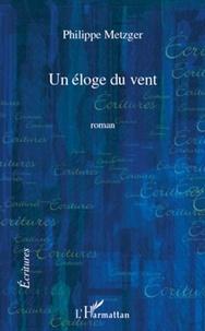 Philippe Metzger - Un éloge du vent.
