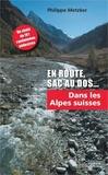 Philippe Metzker - En route, sac au dos Tome 1 : Dans les Alpes Suisses.