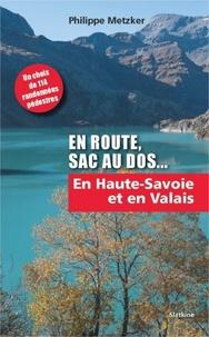 Philippe Metzker - En route, sac au dos Tome 2 : En Haute-Savoie et en Valais.