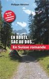 Philippe Metzker - En route, sac au dos Tome 3 : En Suisse Romande.