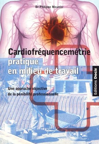 Cardiofréquencemétrie pratique en milieu de travail. Une approche objective de la pénibilité professionnelle