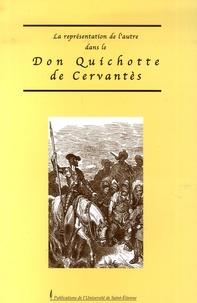 Philippe Meunier - La représentation de l'autre dans le Don Quichotte de Cervantès.