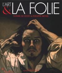 Philippe Meyer et Sophie de Sivry - L'art et la folie.