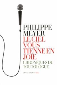 Philippe Meyer - Le ciel vous tienne en joie.