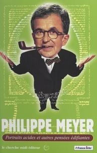 Philippe Meyer et Arnaud Hofmarcher - Portraits acides et autres pensées édifiantes.