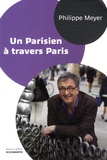 Philippe Meyer - Un Parisien à travers Paris.