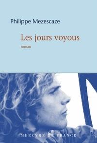 Philippe Mezescaze - Les jours voyous.