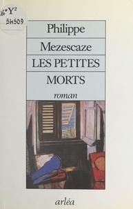 Philippe Mezescaze - Les Petites morts.