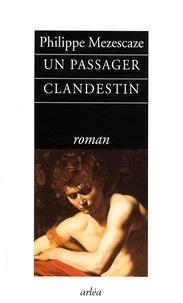 Philippe Mezescaze - Un passager clandestin.