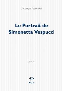 Philippe Michard - Le portrait de Simonetta Vespucci.