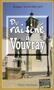 Philippe-Michel Dillies - Du raisiné à Vouvray.