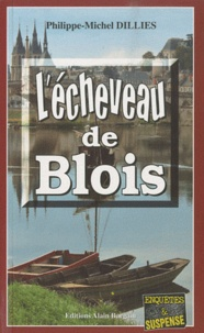 Philippe-Michel Dillies - L'écheveau de Blois.