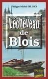 Philippe-Michel Dillies - L'écheveau de Blois - Thriller dans la ville royale.