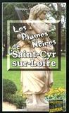 Philippe-Michel Dillies - Les plumes noires de Saint-Cyr-sur-Loire.
