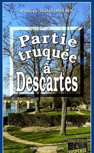 Philippe-Michel Dillies - Partie truquée à Descartes.