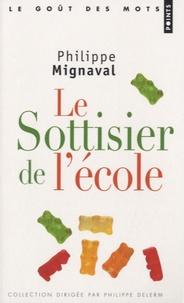 Philippe Mignaval - Le sottisier de l'école.