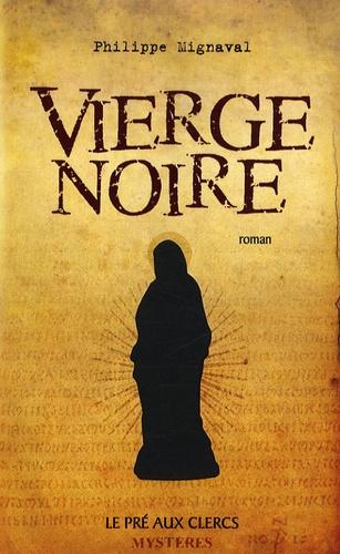 Philippe Mignaval - Vierge noire.