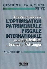 Connaître et comprendre loptimisation patrimoniale et fiscale internationale pour les particuliers en France et à létranger - Gestion de patrimoine privé.pdf